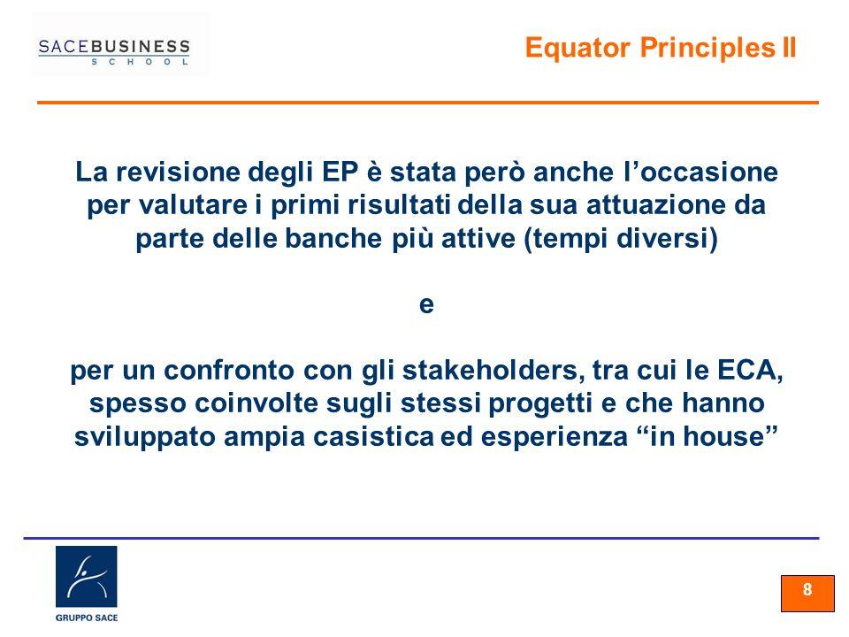 88 8 Equator Principles II La revisione degli EP è stata però anche loccasione per valutare i primi risultati della sua attuazione da parte delle banc