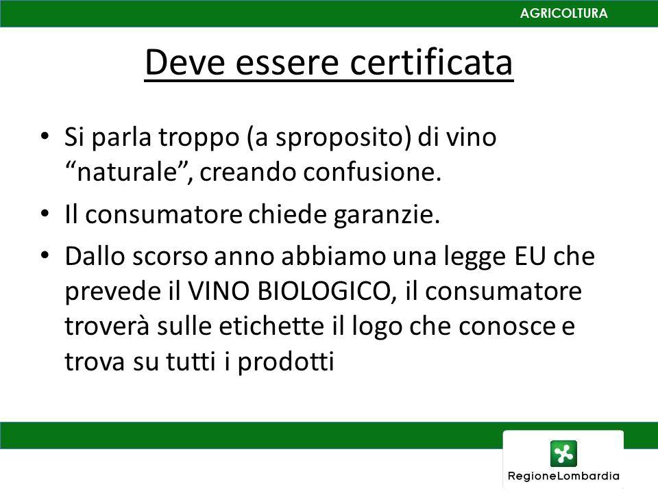 Deve essere certificata Si parla troppo (a sproposito) di vino naturale, creando confusione. Il consumatore chiede garanzie. Dallo scorso anno abbiamo