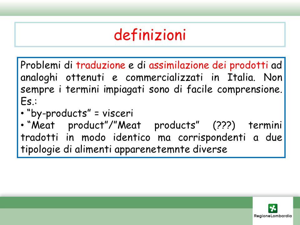 definizioni Problemi di traduzione e di assimilazione dei prodotti ad analoghi ottenuti e commercializzati in Italia. Non sempre i termini impiagati s