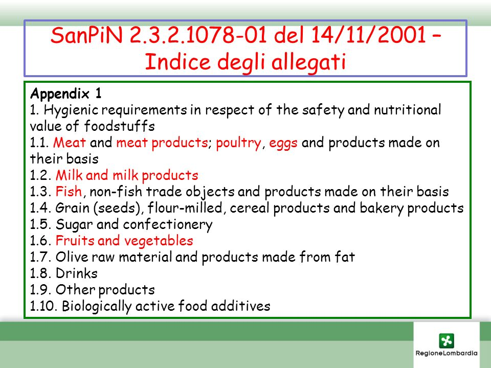 SanPiN 2.3.2.1078-01 del 14/11/2001 – Indice degli allegati Appendix 1 1. Hygienic requirements in respect of the safety and nutritional value of food