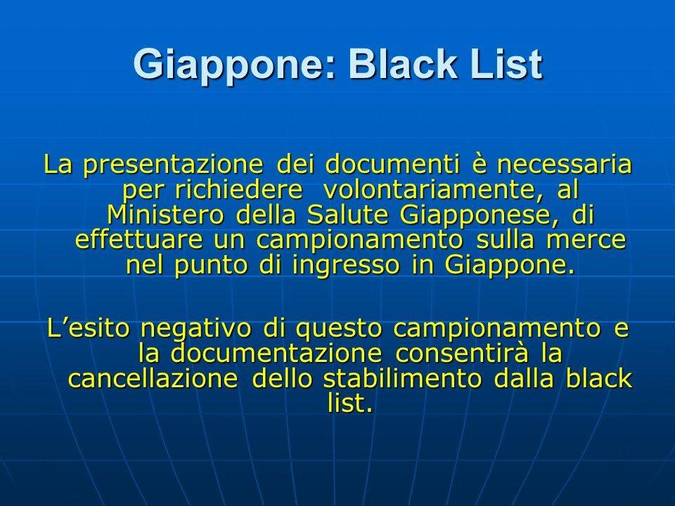 Giappone: Black List La presentazione dei documenti è necessaria per richiedere volontariamente, al Ministero della Salute Giapponese, di effettuare u