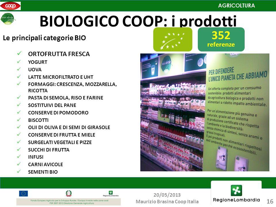 BIOLOGICO COOP: i prodotti Le principali categorie BIO ORTOFRUTTA FRESCA YOGURT UOVA LATTE MICROFILTRATO E UHT FORMAGGI: CRESCENZA, MOZZARELLA, RICOTT