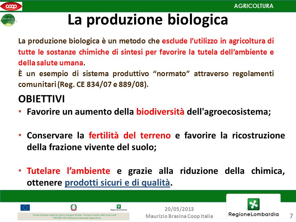 La produzione biologica è un metodo che esclude lutilizzo in agricoltura di tutte le sostanze chimiche di sintesi per favorire la tutela dellambiente