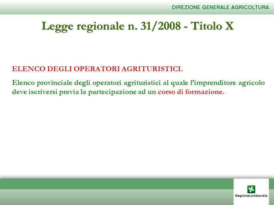 Legge regionale n. 31/2008 - Titolo X ELENCO DEGLI OPERATORI AGRITURISTICI. Elenco provinciale degli operatori agrituristici al quale limprenditore ag