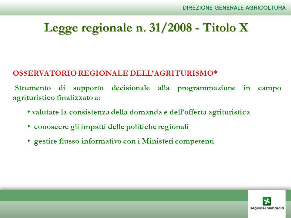 Legge regionale n. 31/2008 - Titolo X OSSERVATORIO REGIONALE DELLAGRITURISMO* Strumento di supporto decisionale alla programmazione in campo agrituris