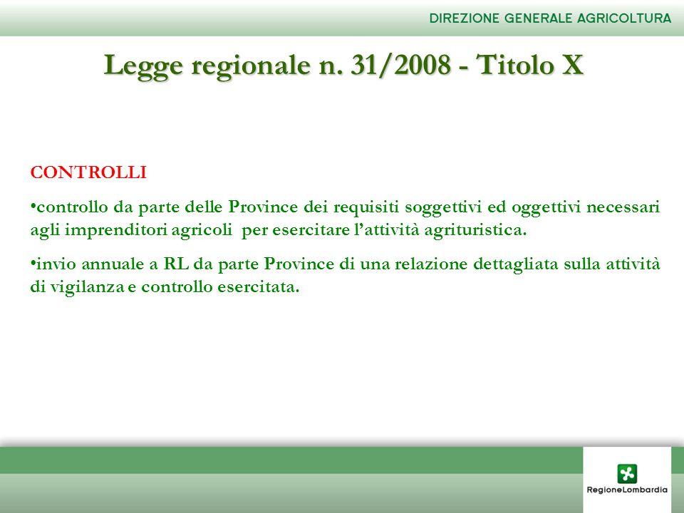 Legge regionale n. 31/2008 - Titolo X CONTROLLI controllo da parte delle Province dei requisiti soggettivi ed oggettivi necessari agli imprenditori ag