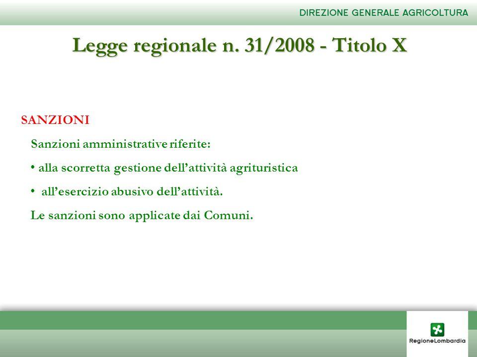 Legge regionale n. 31/2008 - Titolo X SANZIONI Sanzioni amministrative riferite: alla scorretta gestione dellattività agrituristica allesercizio abusi
