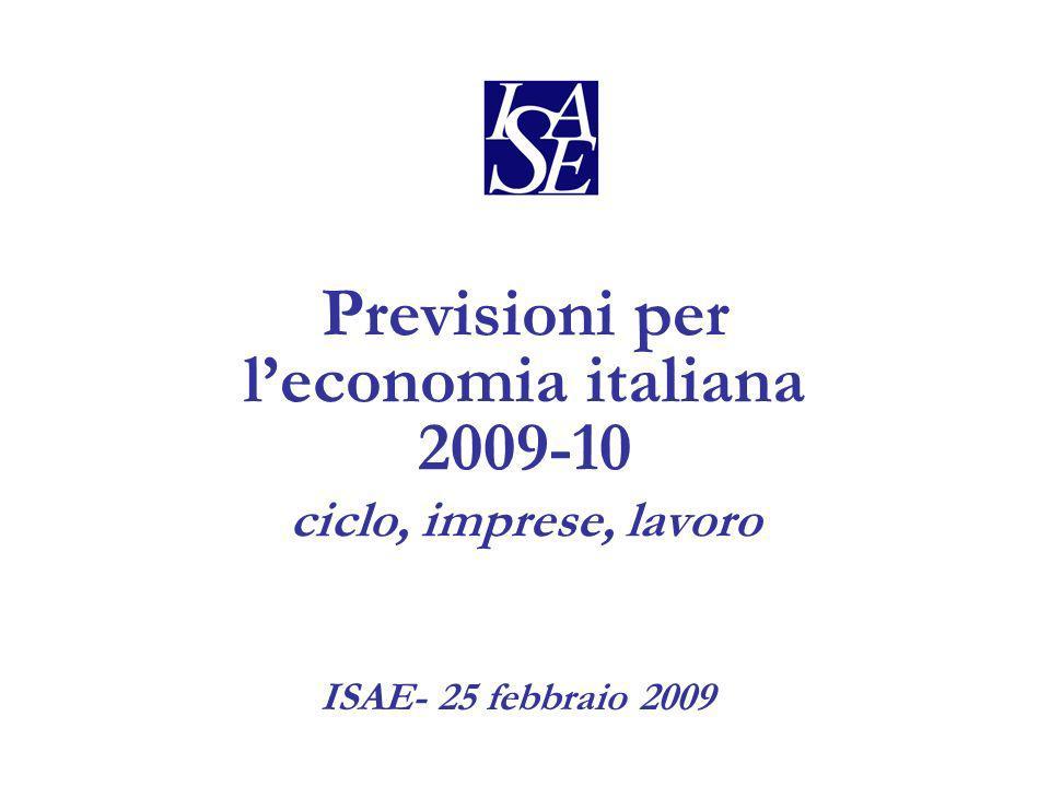 Previsioni per leconomia italiana 2009-10 ciclo, imprese, lavoro ISAE- 25 febbraio 2009
