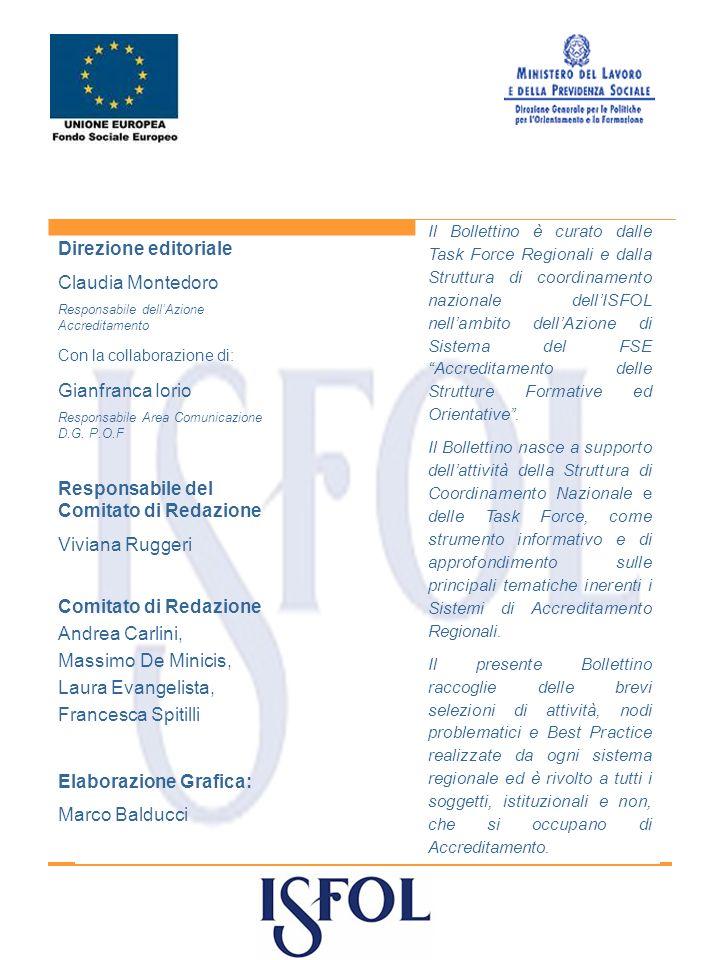 Direzione editoriale Claudia Montedoro Responsabile dellAzione Accreditamento Con la collaborazione di: Gianfranca Iorio Responsabile Area Comunicazione D.G.