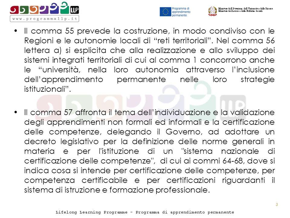 Il comma 55 prevede la costruzione, in modo condiviso con le Regioni e le autonomie locali di reti territoriali.