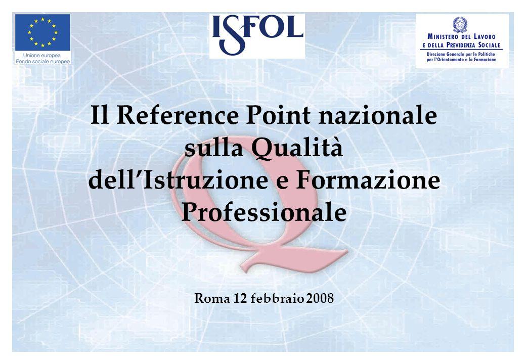 Il Reference Point nazionale sulla Qualità dellIstruzione e Formazione Professionale Roma 12 febbraio 2008