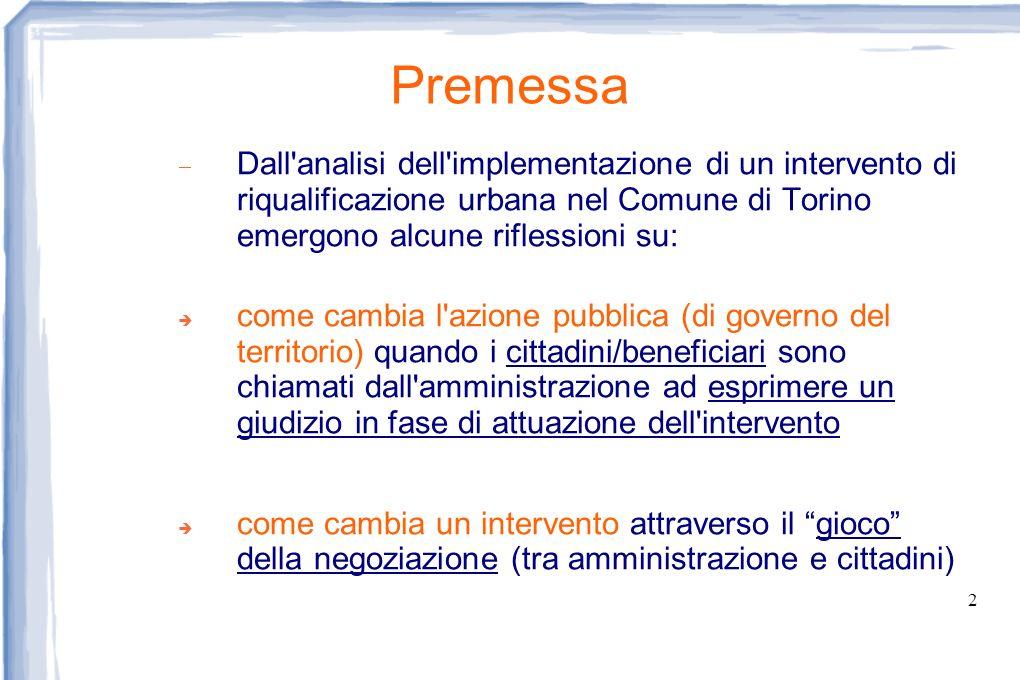2 Premessa Dall'analisi dell'implementazione di un intervento di riqualificazione urbana nel Comune di Torino emergono alcune riflessioni su: come cam