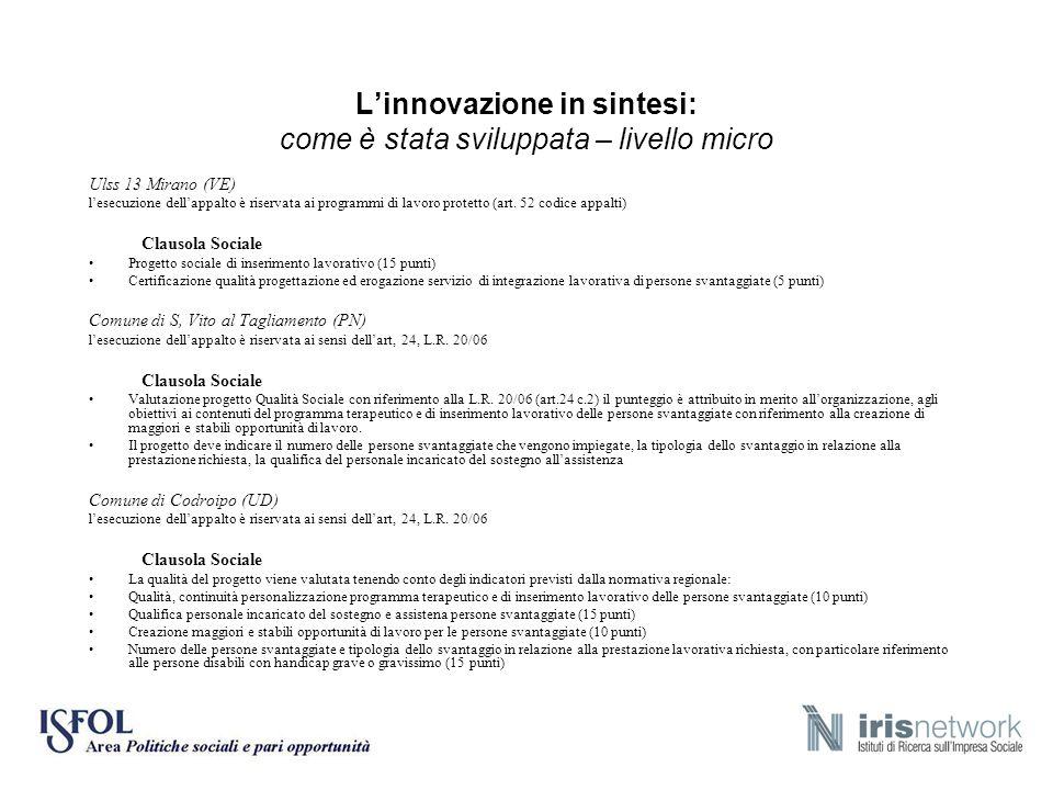 Linnovazione in sintesi: come è stata sviluppata – livello micro Ulss 13 Mirano (VE) lesecuzione dellappalto è riservata ai programmi di lavoro protet