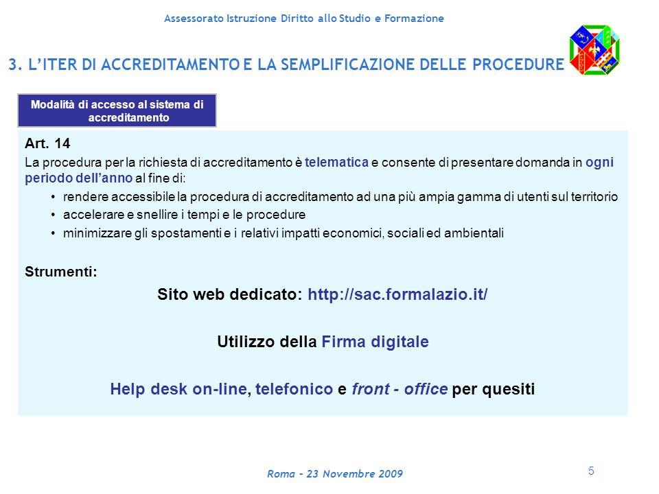6 Assessorato Istruzione Diritto allo Studio e Formazione Roma – 23 Novembre 2009 3.