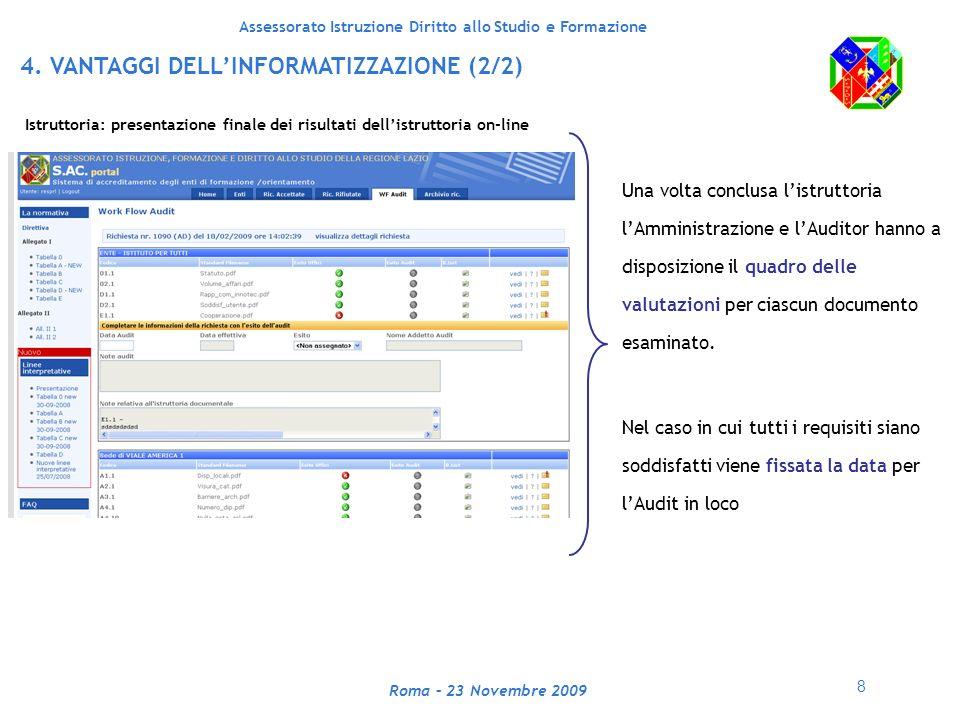 8 Assessorato Istruzione Diritto allo Studio e Formazione Roma – 23 Novembre 2009 4.