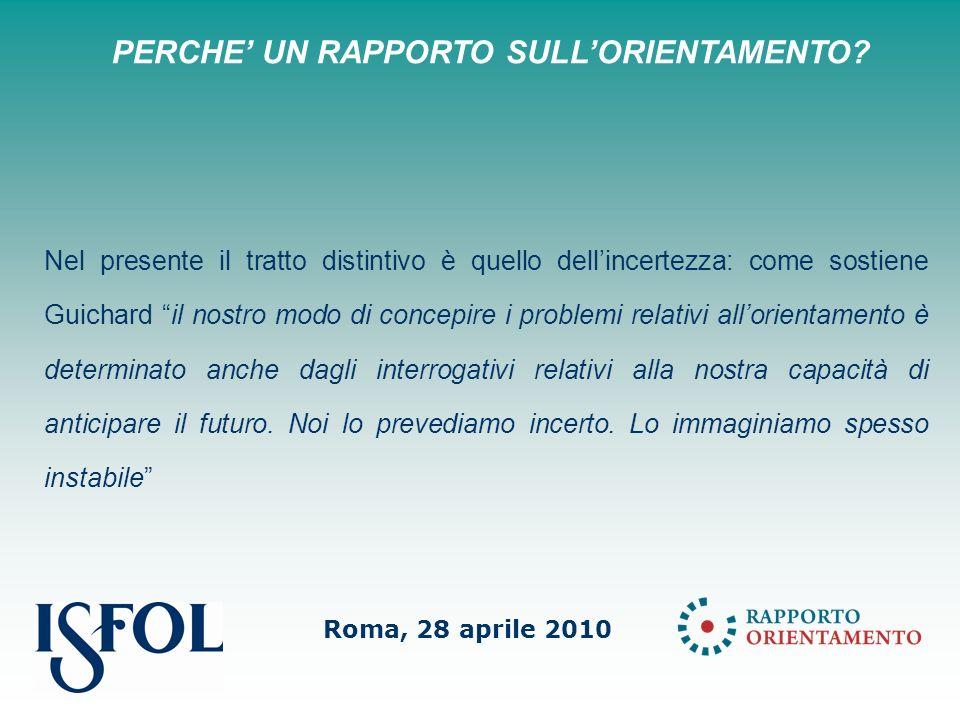 Roma, 28 aprile 2010 PERCHE UN RAPPORTO SULLORIENTAMENTO.
