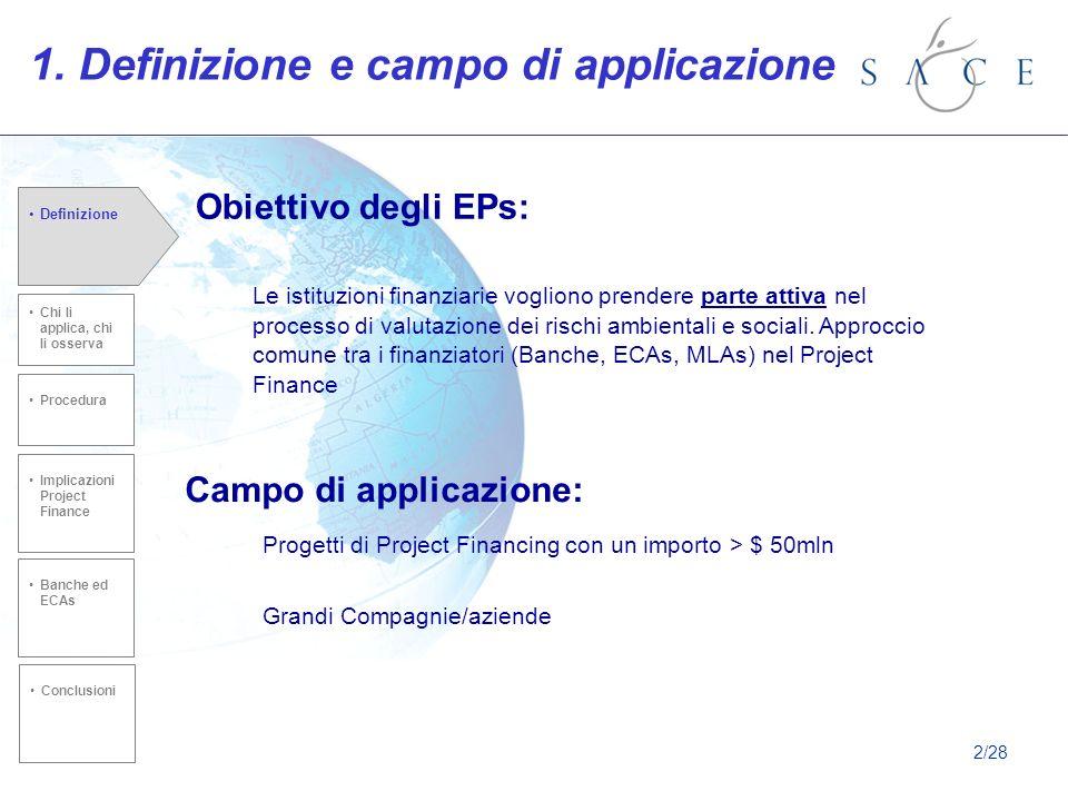 Obiettivo degli EPs: 1. Definizione e campo di applicazione Le istituzioni finanziarie vogliono prendere parte attiva nel processo di valutazione dei