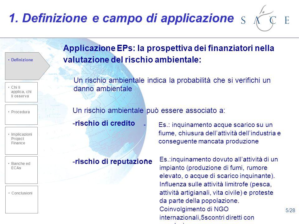 Applicazione EPs: la prospettiva dei finanziatori nella valutazione del rischio ambientale: Un rischio ambientale indica la probabilità che si verifichi un danno ambientale 1.