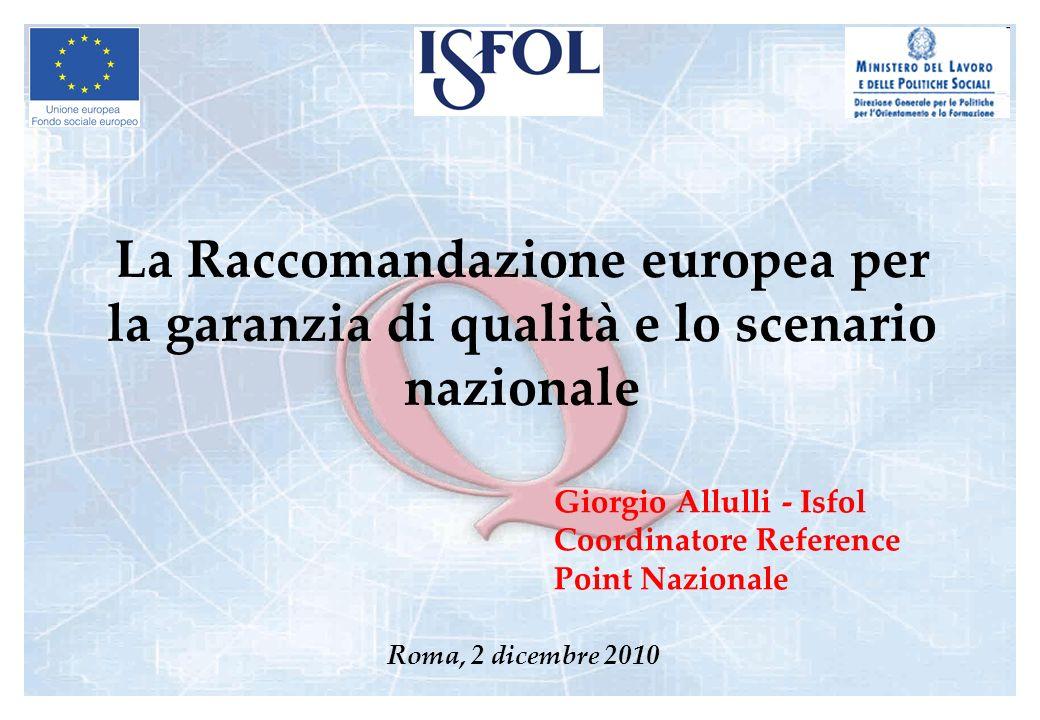 La Raccomandazione europea per la garanzia di qualità e lo scenario nazionale Roma, 2 dicembre 2010 Giorgio Allulli - Isfol Coordinatore Reference Poi