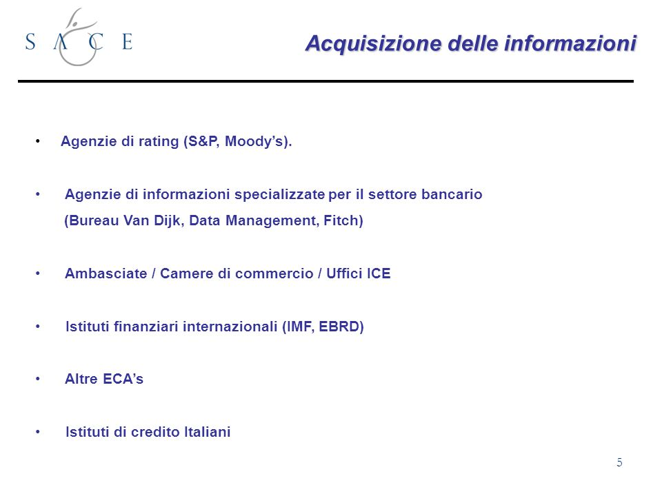 5 Agenzie di rating (S&P, Moodys).