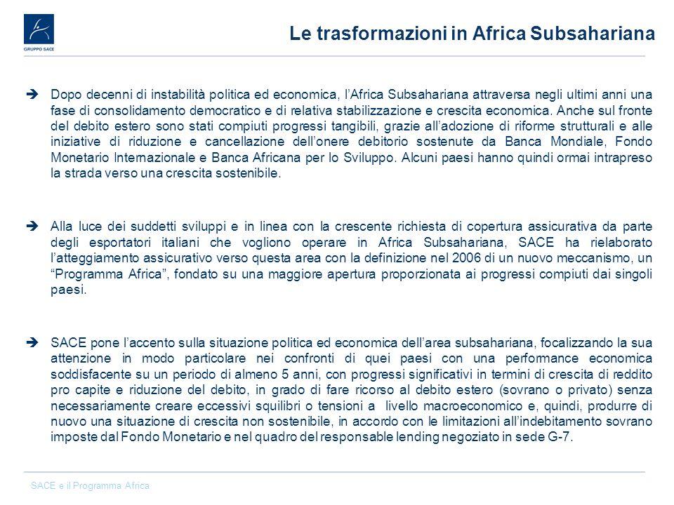SACE e il Programma Africa Dopo decenni di instabilità politica ed economica, lAfrica Subsahariana attraversa negli ultimi anni una fase di consolidam