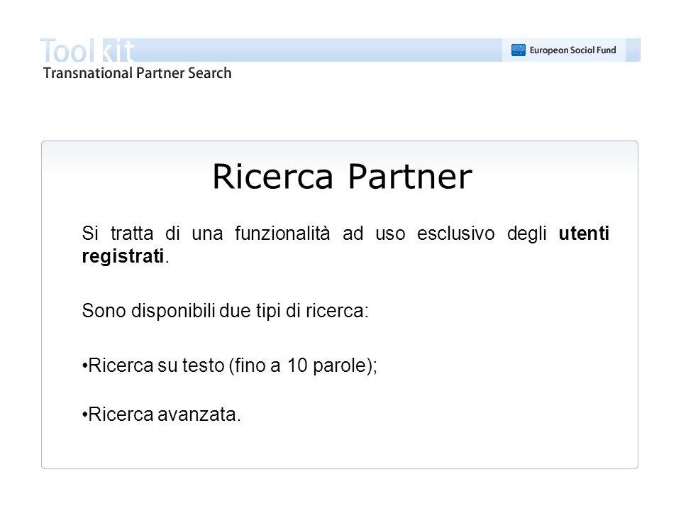 Ricerca Partner Si tratta di una funzionalità ad uso esclusivo degli utenti registrati. Sono disponibili due tipi di ricerca: Ricerca su testo (fino a