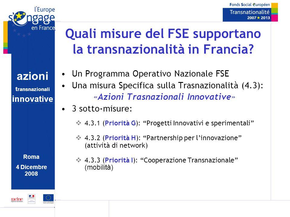 azioni t ransnazionali i nnovative Roma 4 Dicembre 2008 Quali misure del FSE supportano la transnazionalità in Francia? Un Programma Operativo Naziona
