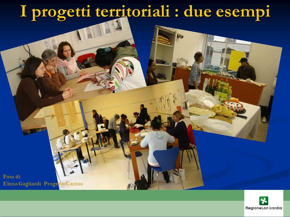 I progetti territoriali : due esempi Foto di Elena Gagliardi Progetto Caritas 15