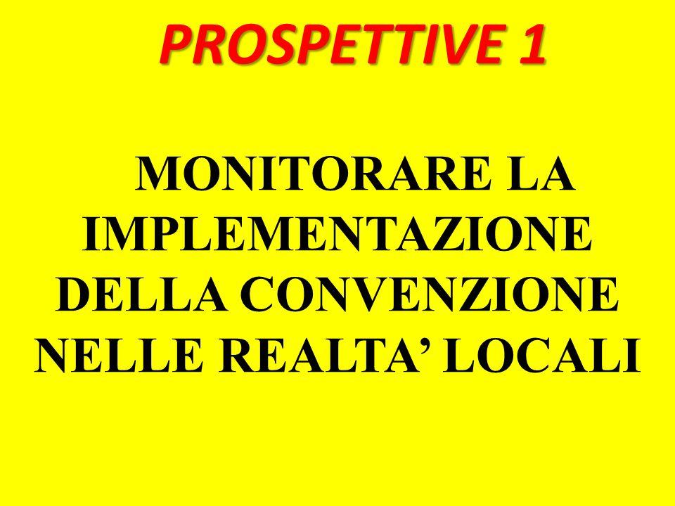 PROSPETTIVE 1 MONITORARE LA IMPLEMENTAZIONE DELLA CONVENZIONE NELLE REALTA LOCALI