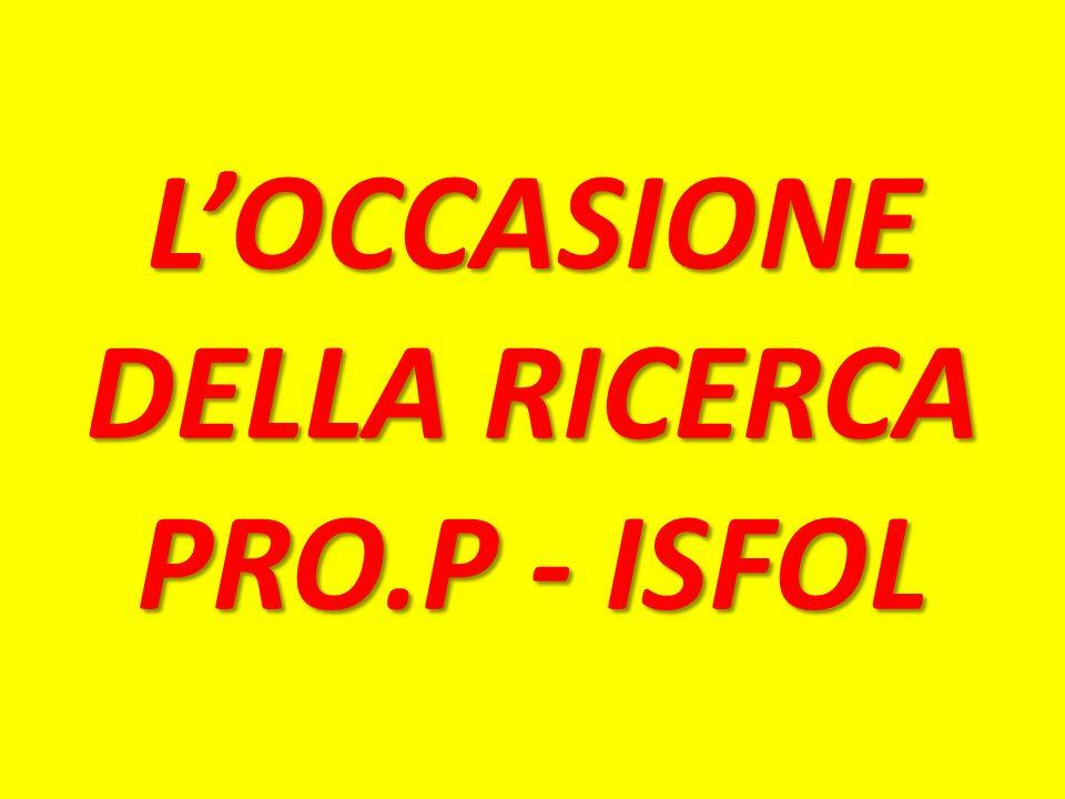 LOCCASIONE DELLA RICERCA PRO.P - ISFOL