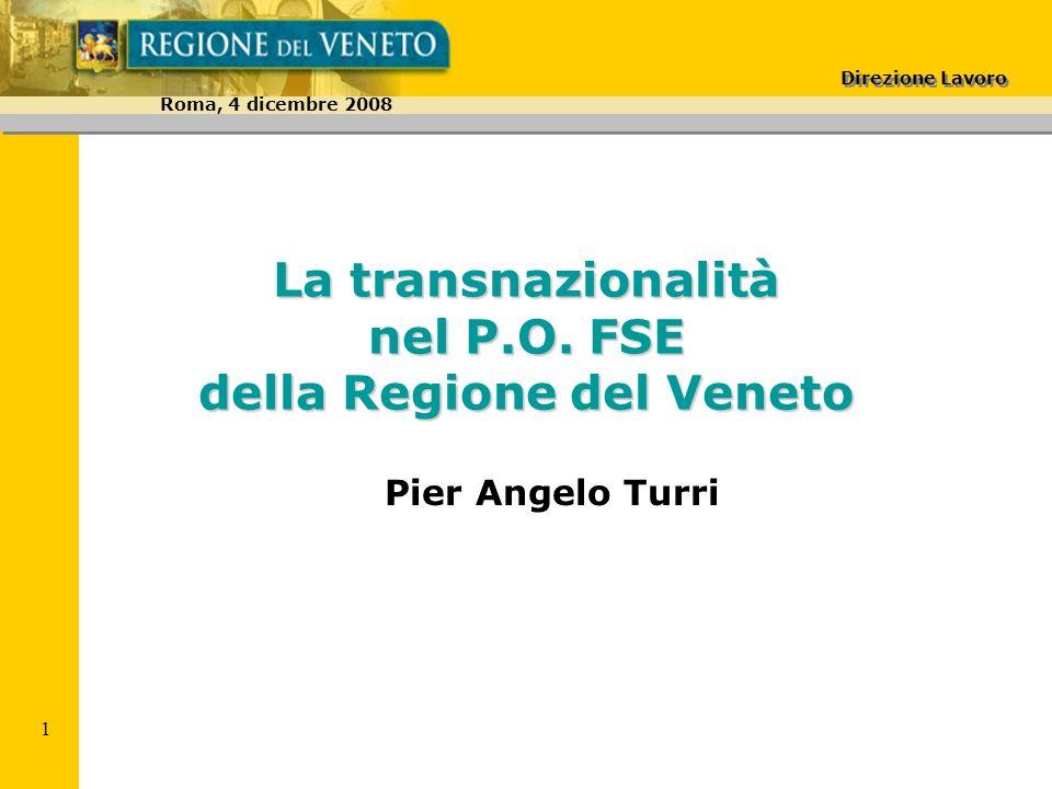 Direzione Lavoro Roma, 4 dicembre 2008 12 Avviso pubblico Transnazionalità POR FSE Veneto B.