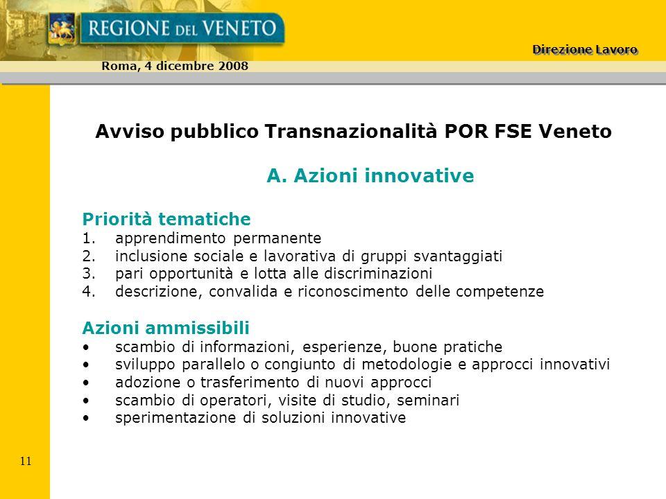 Direzione Lavoro Roma, 4 dicembre 2008 11 Avviso pubblico Transnazionalità POR FSE Veneto A.
