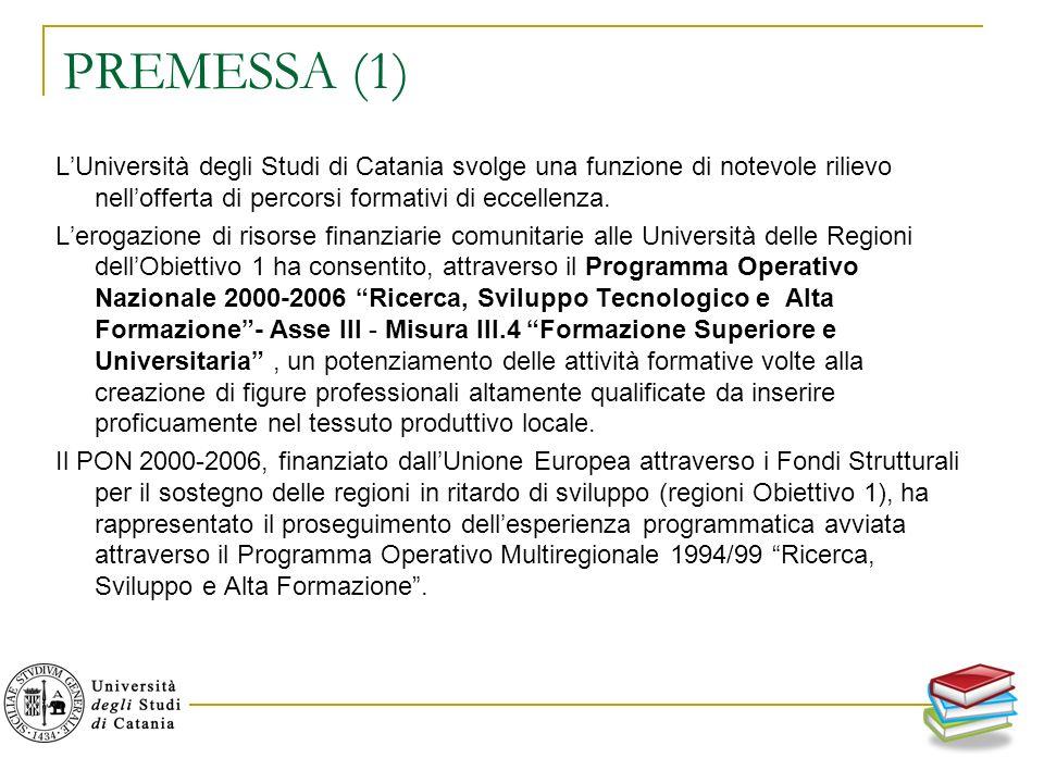 PREMESSA (1) LUniversità degli Studi di Catania svolge una funzione di notevole rilievo nellofferta di percorsi formativi di eccellenza.