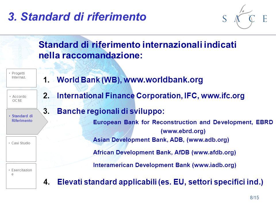 3. Standard di riferimento Standard di riferimento internazionali indicati nella raccomandazione: European Bank for Reconstruction and Development, EB