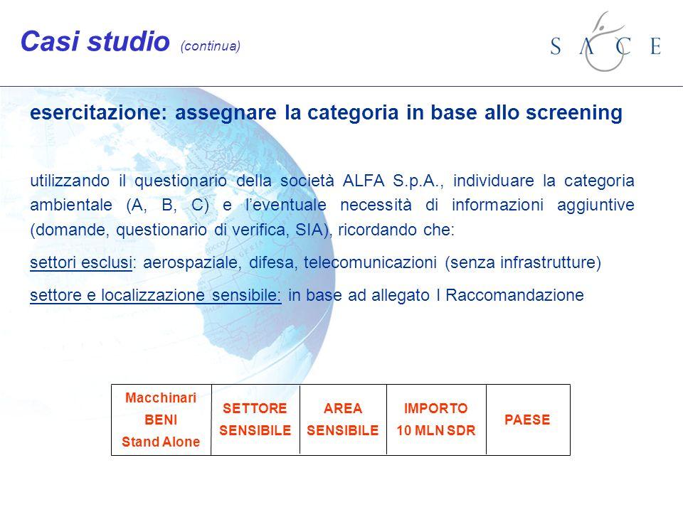 esercitazione: assegnare la categoria in base allo screening utilizzando il questionario della società ALFA S.p.A., individuare la categoria ambiental