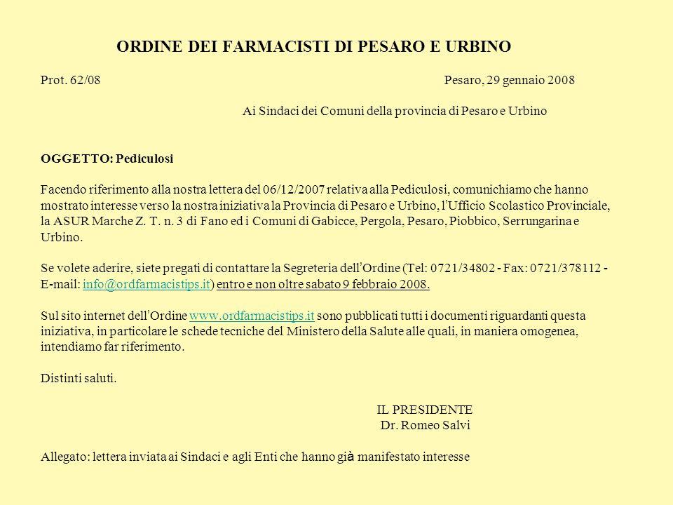 ORDINE DEI FARMACISTI DI PESARO E URBINO Prot. 62/08Pesaro, 29 gennaio 2008 Ai Sindaci dei Comuni della provincia di Pesaro e Urbino OGGETTO: Pediculo