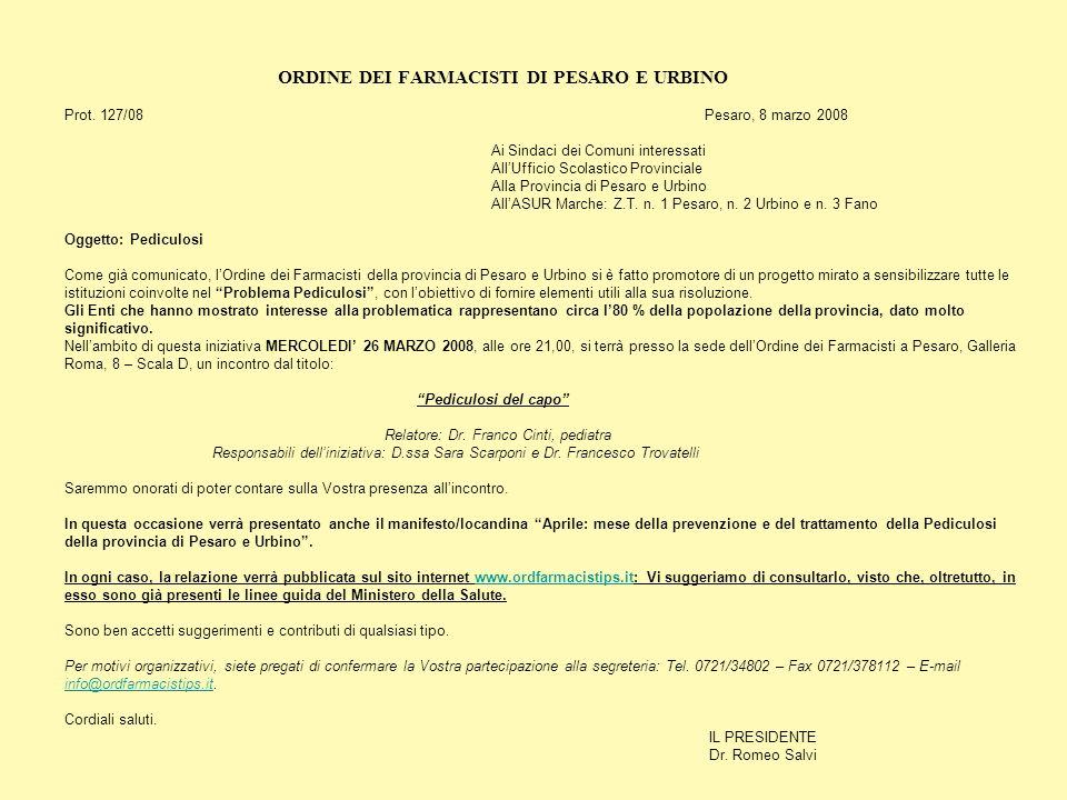 ORDINE DEI FARMACISTI DI PESARO E URBINO Prot. 127/08Pesaro, 8 marzo 2008 Ai Sindaci dei Comuni interessati AllUfficio Scolastico Provinciale Alla Pro