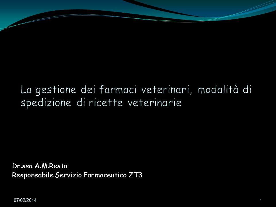 07/02/2014 1 Dr.ssa A.M.Resta Responsabile Servizio Farmaceutico ZT3