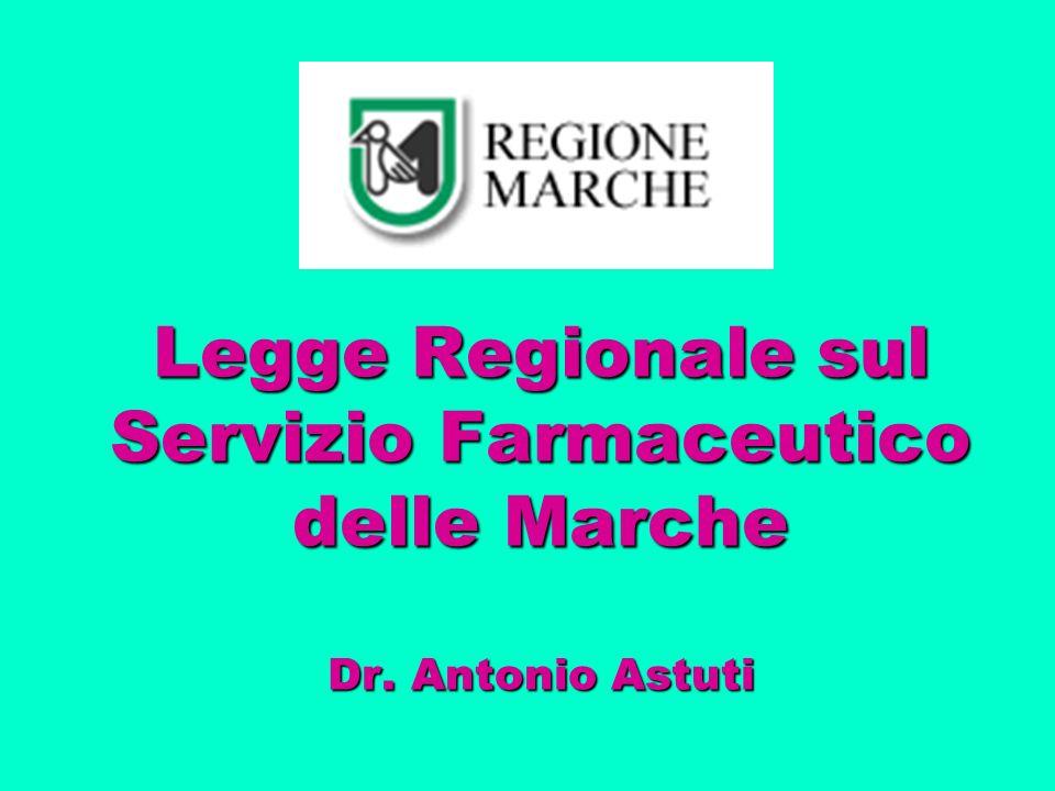 Legge Regionale sul Servizio Farmaceutico delle Marche Dr. Antonio Astuti