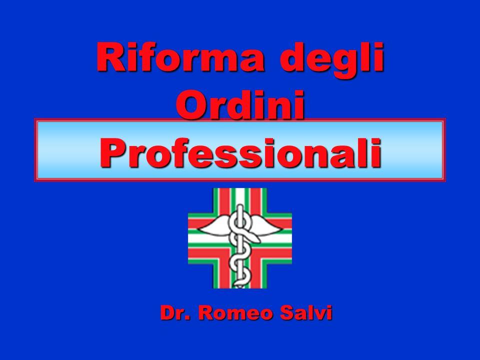 Riforma degli Ordini Professionali Dr. Romeo Salvi