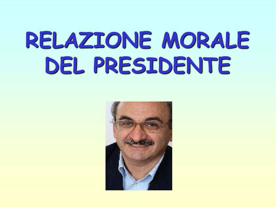RELAZIONE MORALE DEL PRESIDENTE