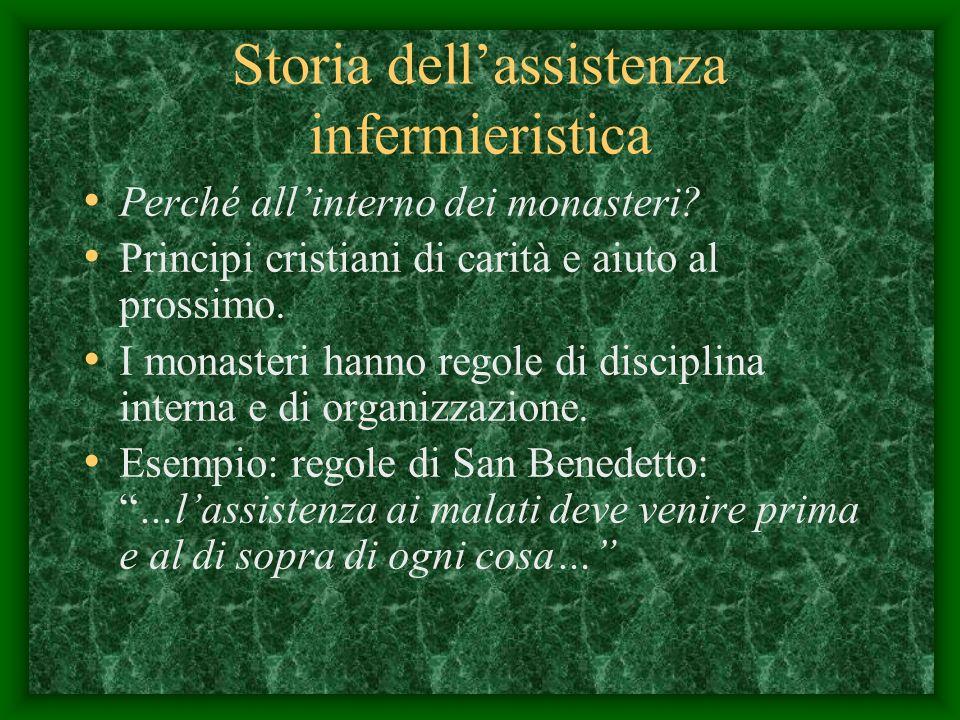 Storia dellassistenza infermieristica Perché allinterno dei monasteri.