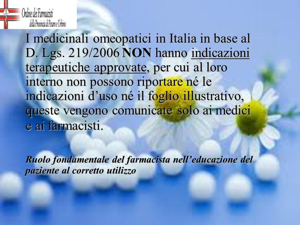 I medicinali omeopatici in Italia in base al D. Lgs. 219/2006 NON hanno indicazioni terapeutiche approvate, per cui al loro interno non possono riport