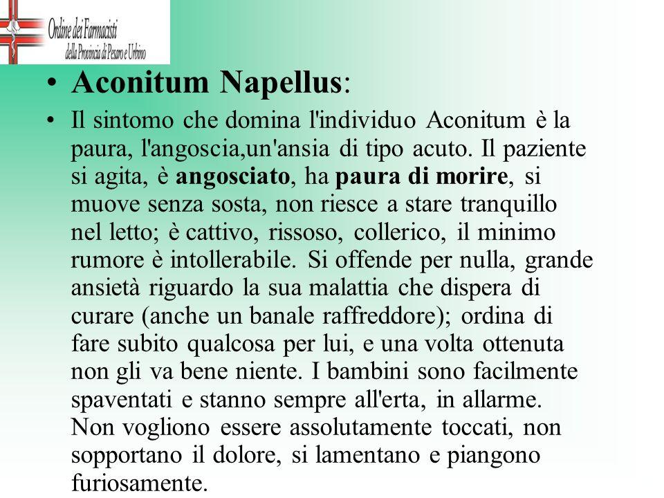 Aconitum Napellus: Il sintomo che domina l'individuo Aconitum è la paura, l'angoscia,un'ansia di tipo acuto. Il paziente si agita, è angosciato, ha pa