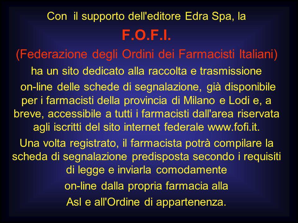 Con il supporto dell'editore Edra Spa, la F.O.F.I. (Federazione degli Ordini dei Farmacisti Italiani) ha un sito dedicato alla raccolta e trasmissione