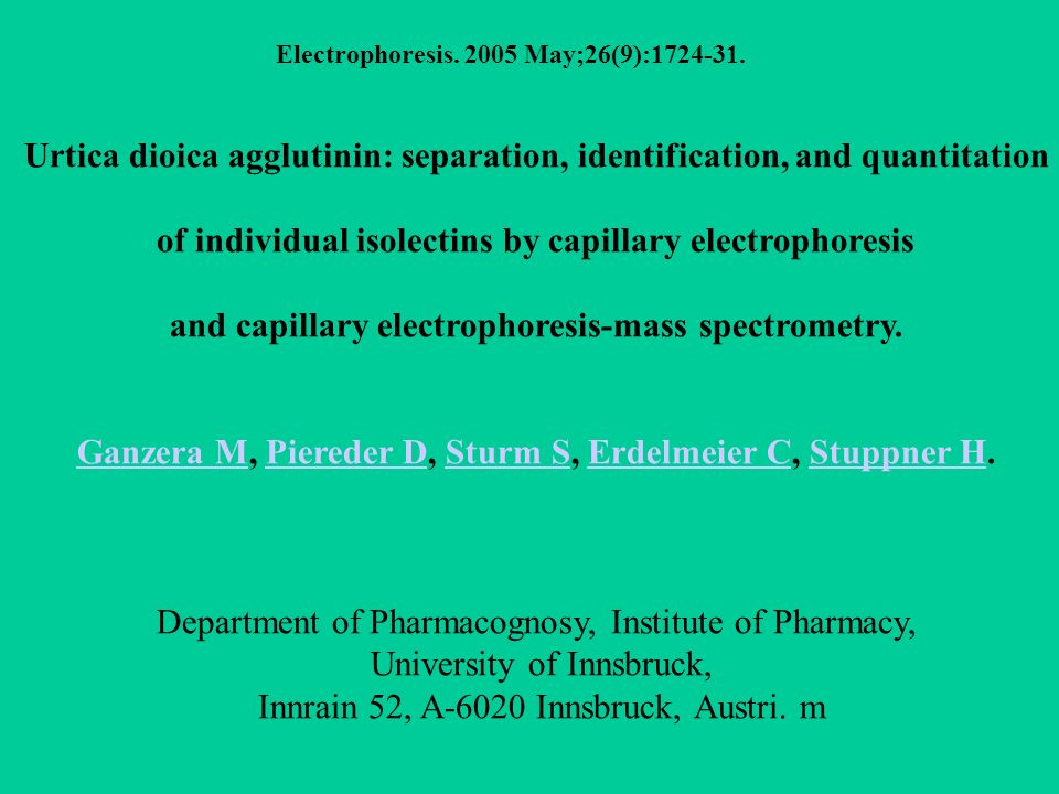 Electrophoresis. 2005 May;26(9):1724-31. Urtica dioica agglutinin: separation, identification, and quantitation of individual isolectins by capillary