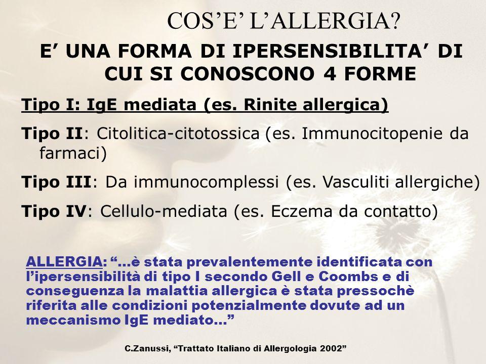ALLERGIA: …è stata prevalentemente identificata con lipersensibilità di tipo I secondo Gell e Coombs e di conseguenza la malattia allergica è stata pr