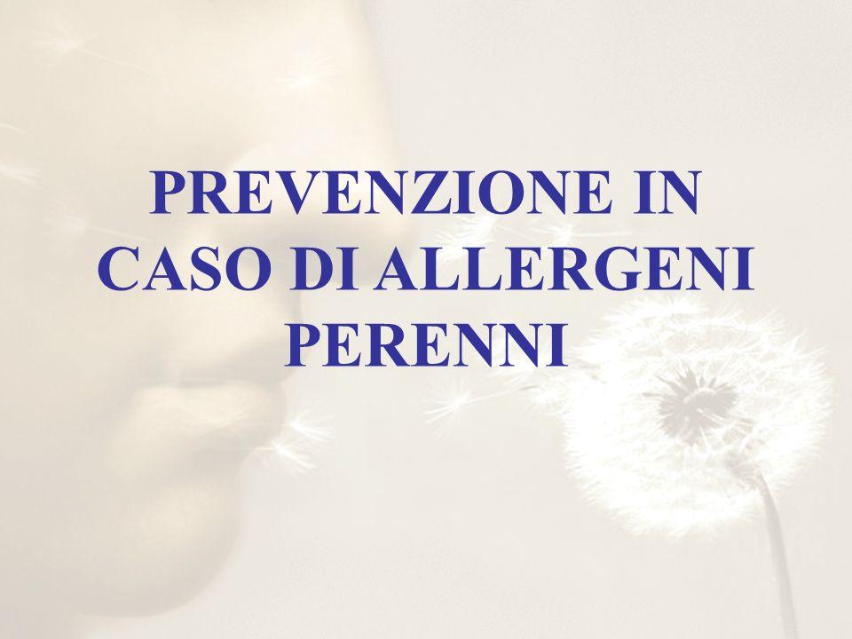 PREVENZIONE IN CASO DI ALLERGENI PERENNI