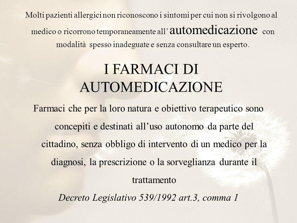 Molti pazienti allergici non riconoscono i sintomi per cui non si rivolgono al medico o ricorrono temporaneamente all automedicazione con modalità spe