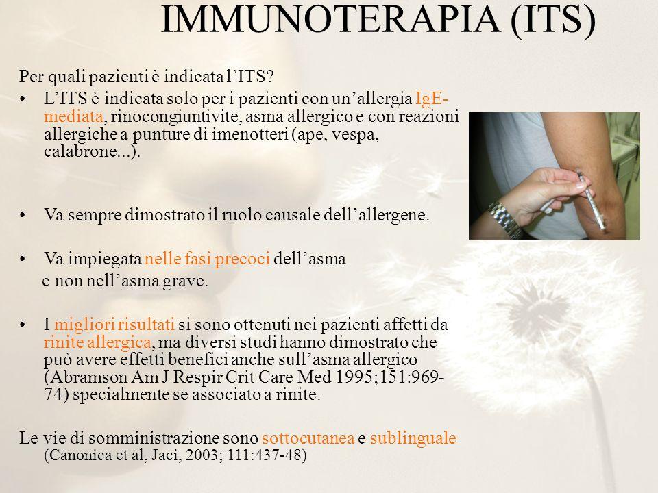 IMMUNOTERAPIA (ITS) Per quali pazienti è indicata lITS? LITS è indicata solo per i pazienti con unallergia IgE- mediata, rinocongiuntivite, asma aller